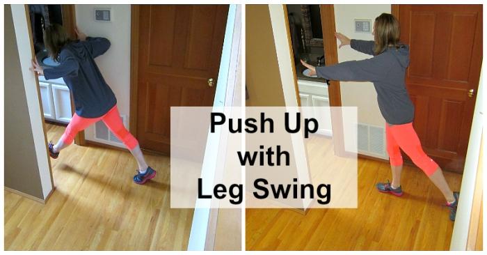 Wall Push Ups  Leg Swing