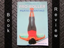 Pro-Roller Pilates Essentials Second Edition Book Review