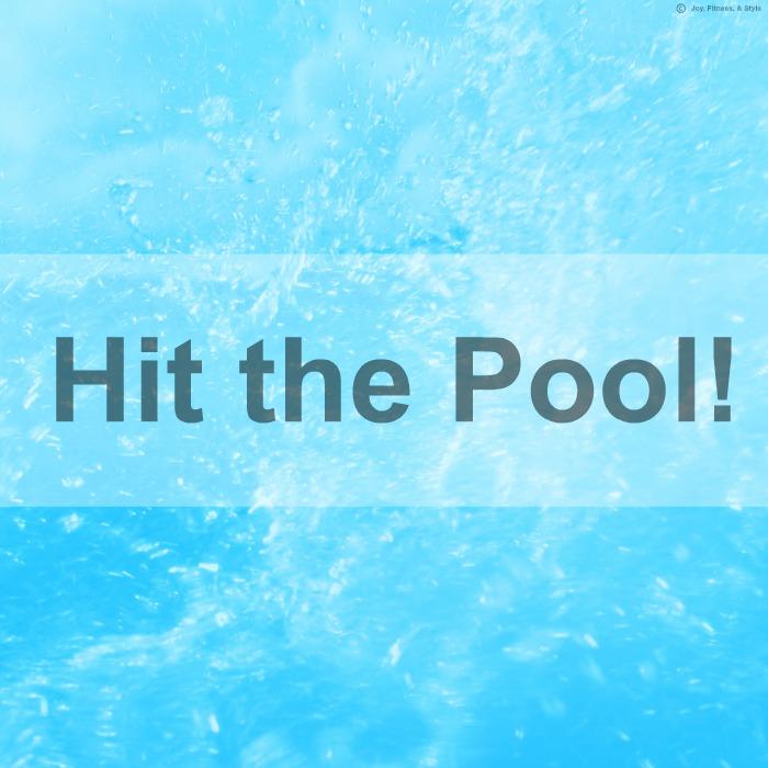 Hit the Pool!